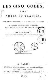 Les cinq codes avec notes et traités...
