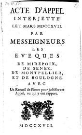 Acte d'appel interjette le 1. Mars 1717. avec un recueil de pieces pour justifier cet appel, ou qui y ont rapport