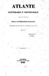 Atlante letterario e conologico per lo studio della letteratura Italiana dal principio del XIII. sec. fino al termine del S. XVIII.