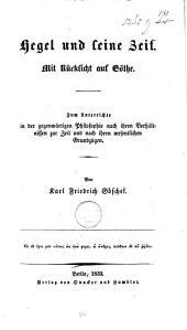 Hegel und seine zeit: Mit rücksicht auf Göthe...