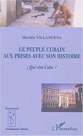 Le peuple cubain aux prises avec son histoire: !Qué viva Cuba!