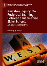Narrative Inquiry into Reciprocal Learning Between Canada-China Sister Schools