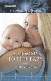 A Mommy for His Baby: A Single Dad Romance