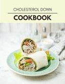 Cholesterol Down Cookbook