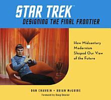 Star Trek  Designing the Final Frontier PDF