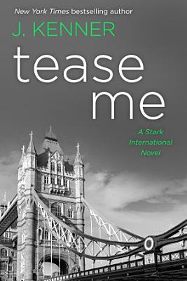 Tease Me  A Stark International Novel