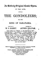 An Entirely Original Comic Opera in Two Acts, Entitled The Gondoliers, Or, The King of Barataria