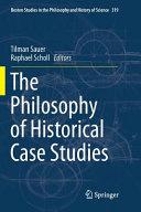 The Philosophy of Historical Case Studies PDF