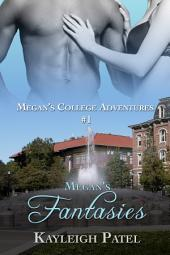 Megan's Fantasies: Interracial College Erotica