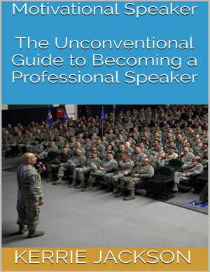 Motivational Speaker  The Unconventional Guide to Becoming a Professional Speaker
