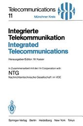 Integrierte Telekommunikation / Integrated Telecommunications: Vorträge des vom 5.–7. November 1984 in München abgehaltenen Kongresses / Proceedings of a Congress Held in Munich, November 5–7, 1984
