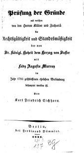 Prüfung der Gründe mit welchen von den Herren Klüber und Zachariä die Rechtsgültigkeit und Standesmäßigkeit der von Sr. Königl. Hoheit dem Herzog von Sussex mit Lady Augusta Murray im Jahr 1793 geschlossenen ehelichen Verbindung behauptet worden ist