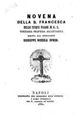 Novena della b. Francesca delle Cinque Piaghe di G. C. terziaria professa alcantarina scritta dal consigliere Giuseppe Niccola Spada