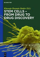 Stem Cells - From Drug to Drug Discovery