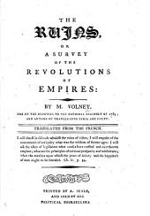 The Ruins; Or a Survey of the Revolutions of Empires, Etc. [With Plates.]