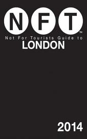 Not For Tourists Guide to London 2014