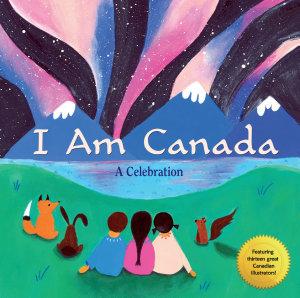 I Am Canada Book