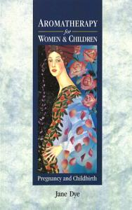 Aromatherapy For Women & Children Book