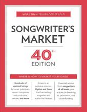 Songwriter's Market 40th Edition: Where & How to Market Your Songs, Edition 40