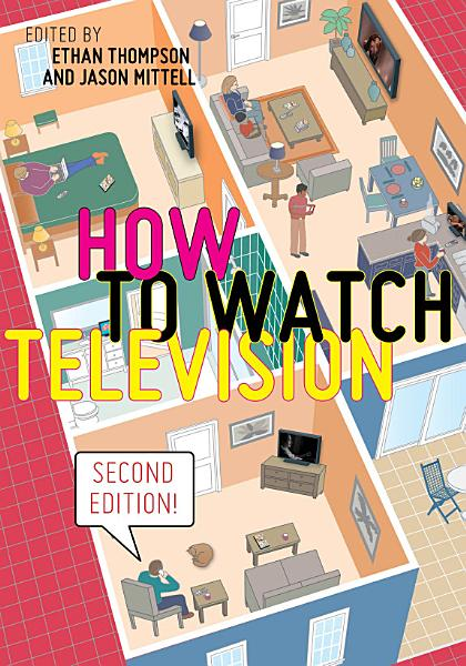 How to Watch Television, Second Edition Pdf Book
