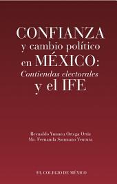 Confianza y cambio político en México:: Contiendas elecstorales y el IFE