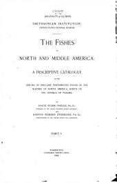 The Fishes of North and Middle America: A Descriptive Catalogue of the Species of Fish-like Vertebrates Found in the Waters of North America, North of the Isthmus of Panama, Issue 47, Part 1
