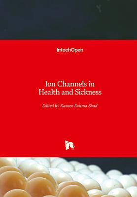 Ion Channels in Health and Sickness