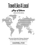 Travel Like a Local - Map of Odessa (Black and White Edition): The Most Essential Odessa (Ukraine) Travel Map for Every Adventure
