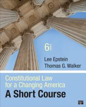 Constitutional Law for a Changing America: A Short Course, Edition 6
