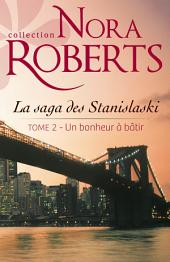 Un bonheur à bâtir: La saga des Stanislaski -