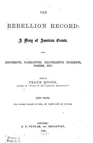 The Rebellion Record  a Diary of American Events
