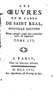 Les oeuvres de M. l'Abbé de Saint-Réal: Volume3