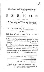 The Nature and Necessity of Early Piety: A Sermon Preached to a Society of Young People, at Willingham, Cambridgeshire; on the First Day of the Year M,DCC.LXXII.