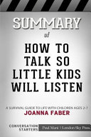 Summary of How to Talk So Little Kids Will Listen: Conversation Starters