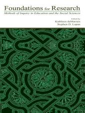 Foundations for Research: Methods of Inquiry in Education and the Social Sciences