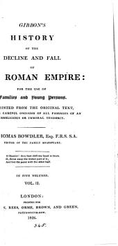 Gibbon's History of the decline and fall of the Roman empire, repr. with the omission of all passages of an irreligious or immoral tendency, by T. Bowdler: Volume 2