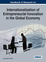 Handbook of Research on Internationalization of Entrepreneurial Innovation in the Global Economy PDF