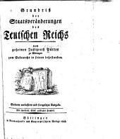 Grundriss der staatsveränderungen des Teutschen Reichs