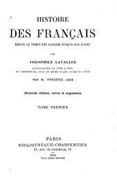Histoire des Français depuis le temps des Gaulois jusqu'à nos jours: Volume1