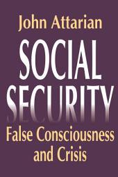 Social Security: False Consciousness and Crisis