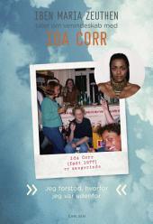 Ida Corr: Jeg forstod, hvorfor jeg var udenfor