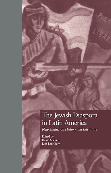 Download The Jewish Diaspora in Latin America Book