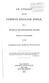 An apology for the Common English Bible: and a review of the extraordinary changes made in it by managers of the American Bible Society