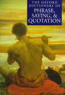 The Oxford Dictionary of Phrase  Saying  and Quotation PDF