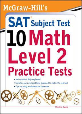 McGraw Hills SAT Subject Test 10  Math Level 2 Practice Tests PDF