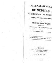 Journal général de médecine, de chirurgie et de pharmacie franc̜aises et étrangeres, ou, Recueil périodique de la Société de médecine de Paris: Volumes98à99