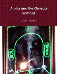 Alpha And The Omega Grimoire Book PDF
