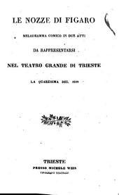 Le nozze di Figaro: melodramma comico in due atti : da rappresentarsi nel Teatro Grande di Trieste la quaresima del 1839
