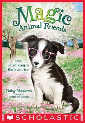 Evie Scruffypup s Big Surprise  Magic Animal Friends  10