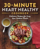 Download The 30 Minute Heart Healthy Cookbook Book